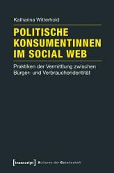 Politische Konsumentinnen im Social Web PDF