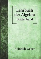 Lehrbuch der Algebra: Band 2
