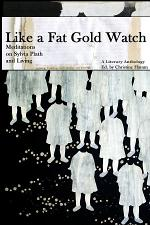 2nd Edition, Like a Fat Gold Watch: Meditations on Sylvia Plath and Living