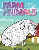 Dot Markers Activity Book: Farm Animals