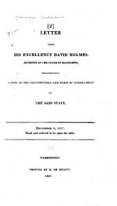Letter from His Excellency David Holmes, Governor of the State of Mississippi: Transmitting a Copy of the Constitution and Form of Government of the Said State