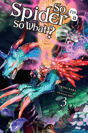 So I m a Spider  So What   Vol  3  light novel