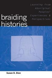 Braiding Histories: Learning from Aboriginal Peoples' Experiences and Perspectives