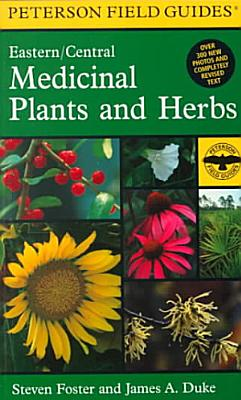 A Field Guide to Medicinal Plants and Herbs of Eastern and Central North America