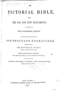 The Pictorial Bible  Being the Old and New Testaments According to the Authorized Version PDF