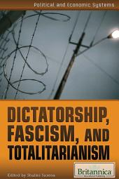Dictatorship, Fascism, and Totalitarianism