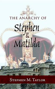 The Anarchy of Stephen and Matilda Book