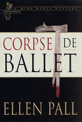 Corpse de Ballet: A Nine Muses Mystery: Terpsichore