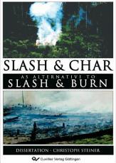 Slash and Char as Alternative to Slash and Burn