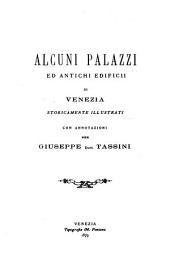 Alcuni palazzi ed antichi edificii di Venezia: storicamente illustrati con annotazioni