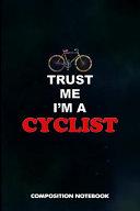 Trust Me I Am a Cyclist