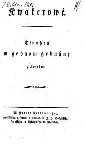 Kwakerowe (Die Quäker. Schauspiel in 1 Aufz.)