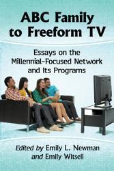 Abc Family To Freeform Tv Book PDF