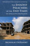The Jihadist Preachers of the End Times