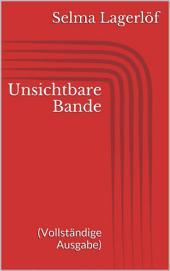 Unsichtbare Bande (Vollständige Ausgabe)