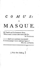Comus: A Masque. (Now Adapted to the Stage) as Alter'd from Milton's Masque at Ludlow-Castle, which was First Represented on Michaelmas-Day, 1634; ... The Music was Composed by Mr. Hen. Lawes, ...