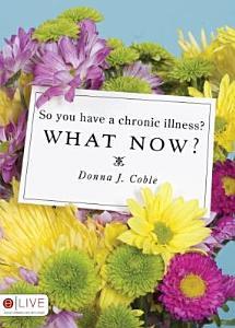 So You Have a Chronic Illness  PDF