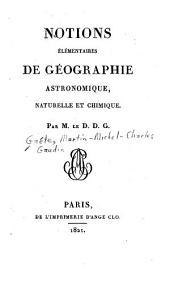 Notions élémentaires de géographie astronomique, naturelle et chimique