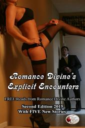 Explicit Encounters: FREE Reads from Romance Divine Authors: 2015 2nd Edition