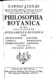 Philosophia botanica: in qua explicantur fundamenta botanica cum definitionibus partium, exemplis terminorum, observationibus rariorum, adiectis figuris æneis