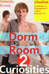 Dorm Room Curiosities 2 (Gay Bisexual Menage MMF Sex Stories)