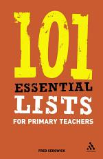 101 Essential Lists for Primary Teachers