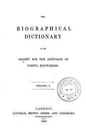 The Biographical Dictionary of the Society for the Diffusion of Useful Knowledge--: Volume 1, Issue 1