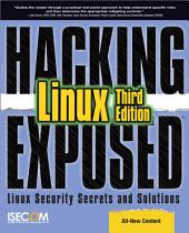 Hacking Exposed Linux: Linux Security Secrets and Solutions, Edition 3