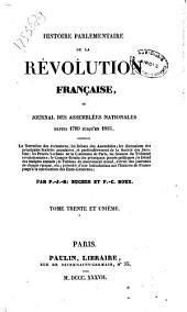 Histoire parlementaire de la révolution française, ou journal des assemblées nationales, depuis 1789 jusqu'en 1815: Volume31