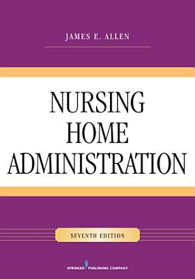 Nursing Home Administration  Seventh Edition PDF