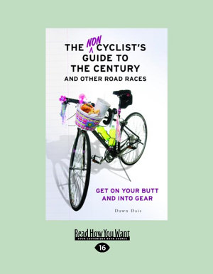 The Non Cyclist s Guide to the Century and Other Road Races