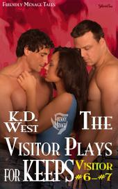 The Visitor Plays for Keeps: Friendly MMF Ménage Tales (Visitor #6–#7)