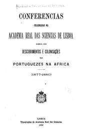 Conferencias celebradas na Academia real das sciencias de Lisboa ácerea dos descobrimentos e colonisacōes dos Portuguezes na Africa. (1877-1880)