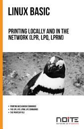 Printing locally and in the network (lpr, lpq, lprm): Linux Basic. AL1-085