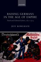 Raising Germans in the Age of Empire PDF