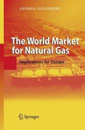 The World Market for Natural Gas: Implications for Europe