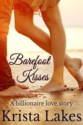 Barefoot Kisses: A Billionaire Love Story