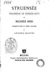 Struensee tragedia in cinque atti di Michele Beer