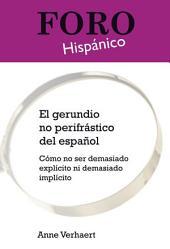 El gerundio no perifrástico del español: cómo no ser demasiado explícito ni demasiado implícito