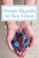 From Shards to Sea Glass