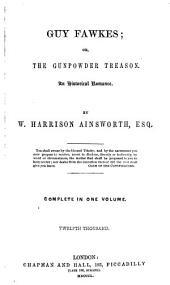 Guy Fawkes; or, The gunpowder treason: Volume 1