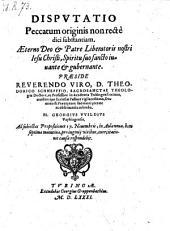 Dispvtatio Peccatum originis non rectè dici substantiam ... M. Georgivs Wildivs ... respondebit