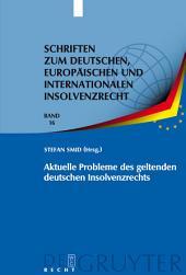 Aktuelle Probleme des geltenden deutschen Insolvenzrechts: Insolvenzrechtliches Symposium der Hanns-Martin-Schleyer-Stiftung in Kiel 6./7. Juni 2008