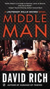 Middle Man: A Lieutenant Rollie Waters Novel