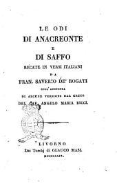 Le odi di Anacreonte e di Saffo recate in versi italiani da Fran. Saverio de' Rogati coll'aggiunta di alcune versioni dal greco del cav. Angelo Maria Ricci