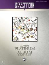 Led Zeppelin - III Platinum Album Edition: Piano/Vocal/Chords