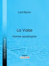 La Valse: Hymne apostrophe