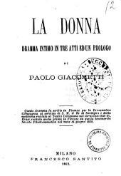 La donna dramma intimo in tre atti ed un prologo di Paolo Giacometti