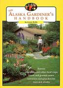 The Alaska Gardener s Handbook PDF