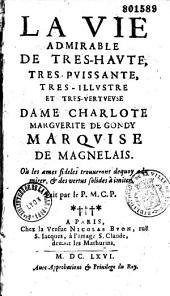 La Vie admirable de très haute dame Charlotte-Marguerite de Gondy, marquise de Magnelais